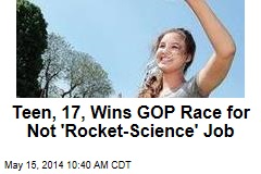 Teen, 17, Wins GOP Race for Not 'Rocket-Science' Job