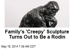 Family's 'Creepy' Sculpture Turns Out to Be a Rodin