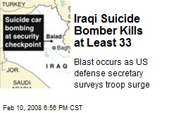 Iraqi Suicide Bomber Kills at Least 33