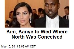 Kim, Kanye to Wed Where North Was Conceived