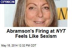 Abramson's Firing at NYT Feels Likes Sexism