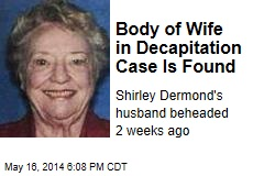 Body of Wife in Decapitation Case Is Found