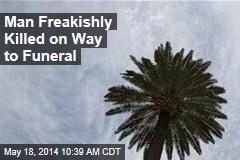 Man Freakishly Killed on Way to Funeral