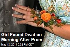 Girl Found Dead Morning After Prom