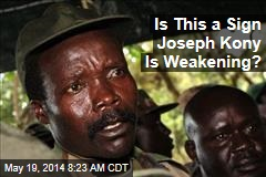 Is This a Sign Joseph Kony Is Weakening?