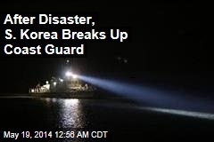After Disaster, S. Korea Breaks Up Coast Guard