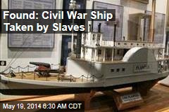 Found: Civil War Ship Swiped by Slaves