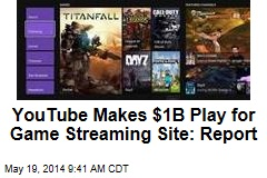 YouTube Makes $1B Play for Game Streaming Site: Report