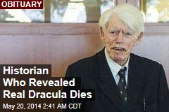 Historian Who Revealed Dracula Truth Dies