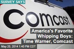 America's Favorite Whipping Boys: Time Warner, Comcast