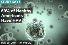 69% of Healthy Americans Have HPV