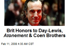 Brit Honors to Day-Lewis, Atonement & Coen Brothers