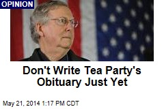 Don't Write Tea Party's Obituary Just Yet