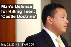 Man's Defense for Killing Teen: 'Castle Doctrine'