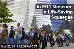 In 9/11 Museum: a Life-Saving Squeegee
