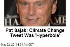 Pat Sajak: Climate Change Tweet Was 'Hyperbole'
