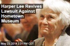 Harper Lee Revives Lawsuit Against Hometown Museum