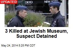 Gunman Kills 3 at Jewish Museum in Brussels