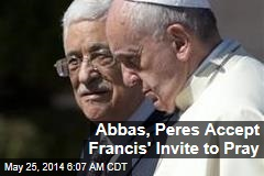 Abbas, Peres Accept Francis' Invite to Pray