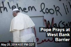 Pope Prays at West Bank Barrier