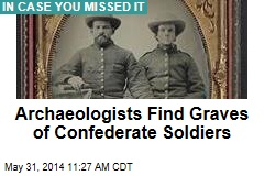 Archaeologists Find Graves of Confederate Soldiers