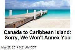 Canada to Caribbean Nation: Sorry, We Won't Annex You