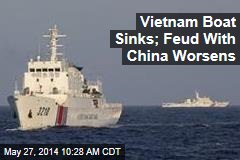 Vietnam Boat Sinks; Feud With China Worsens