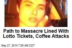 Path to Massacre Lined With Lotto Tickets, Coffee Attacks