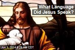 What Language Did Jesus Speak?
