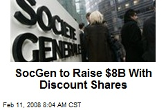 SocGen to Raise $8B With Discount Shares