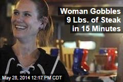 Woman Gobbles 9 Lbs. of Steak in 15 Minutes