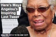 Here's Maya Angelou's Inspiring Last Tweet