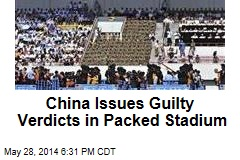 China Issues Guilty Verdicts in Packed Stadium