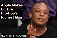 Apple Makes Dr. Dre Hip-Hop's Richest Man