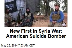 New First in Syria War: American Suicide Bomber