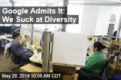 Google Admits It: We Suck at Diversity