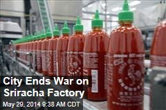 City Ends War on Sriracha Factory