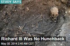Richard III Was No Hunchback