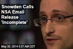 Snowden: NSA Email Release 'Incomplete,' 'Tailored'