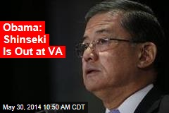 Obama: Shinseki Is Out at VA