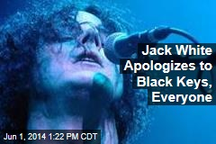 Jack White Apologizes to Black Keys, Everyone