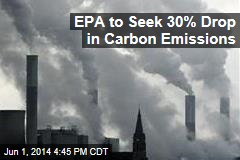EPA to Seek 30% Drop in Carbon Emissions
