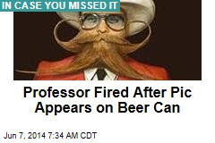 Professor Fired After Pic Appears on Beer Can