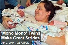 'Mono Mono' Twins Make Great Strides