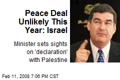 Peace Deal Unlikely This Year: Israel