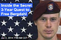 Inside the Secret 3-Year Quest to Free Bergdahl