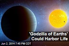 Scientists Spot 'Godzilla of Earths'
