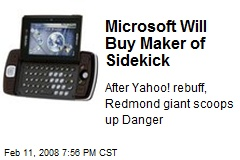 Microsoft Will Buy Maker of Sidekick