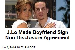 J.Lo Made Boyfriend Sign Non-Disclosure Agreement