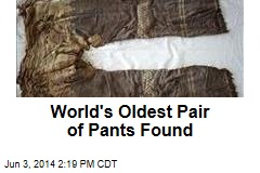 World's Oldest Pair of Pants Found